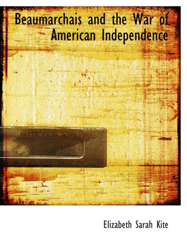 9780559220258: Beaumarchais and the War of American Independence