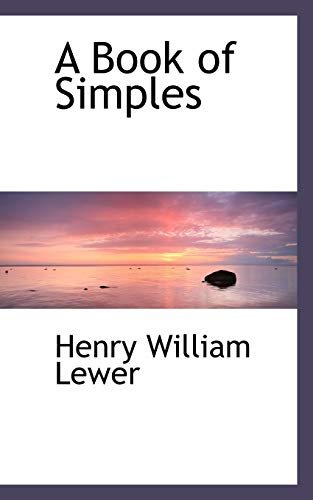 9780559222061: A Book of Simples