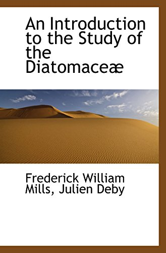 9780559222818: An Introduction to the Study of the Diatomaceæ