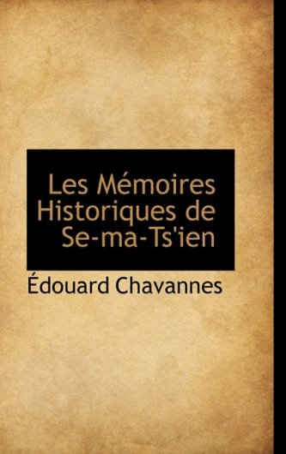 9780559224720: Les Memoires Historiques De Se-ma-ts'ien