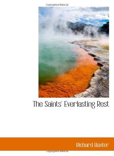The Saints' Everlasting Rest (9780559227318) by Richard Baxter