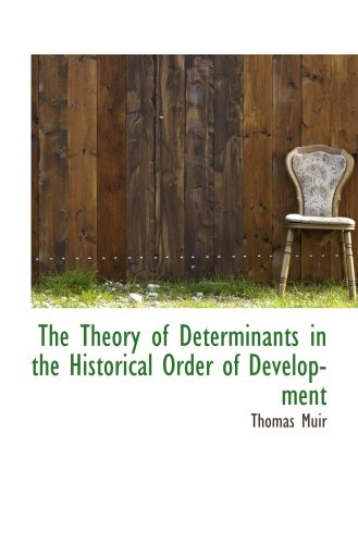 9780559227981: The Theory of Determinants in the Historical Order of Development