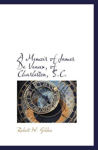 9780559228223: A Memoir of James De Veaux, of Charleston, S.C.