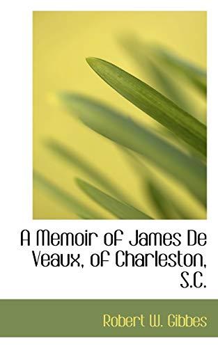 9780559228254: A Memoir of James De Veaux, of Charleston, S.C.