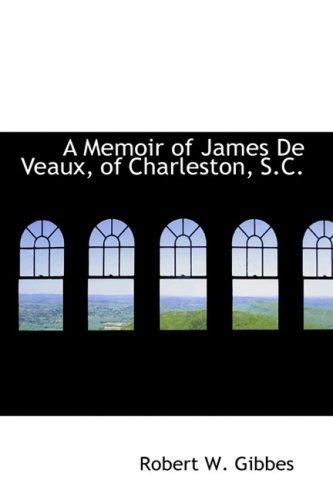 9780559228292: A Memoir of James De Veaux, of Charleston, S.C.