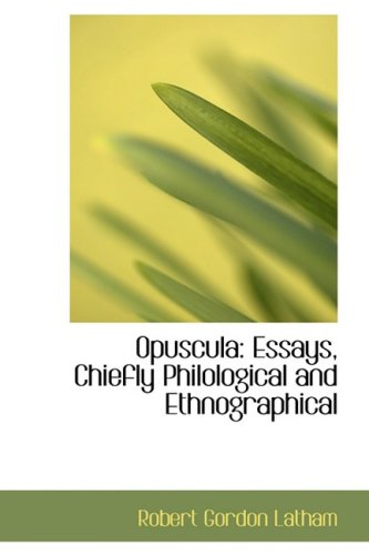 9780559228803: Opuscula: Essays, Chiefly Philological and Ethnographical