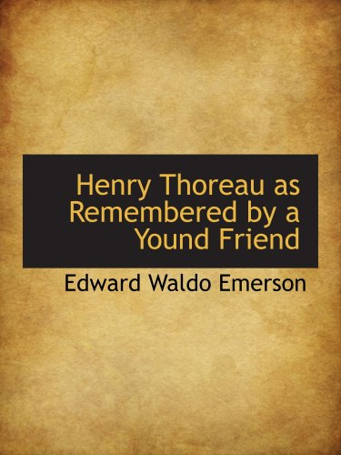 9780559235566: Henry Thoreau as Remembered by a Yound Friend