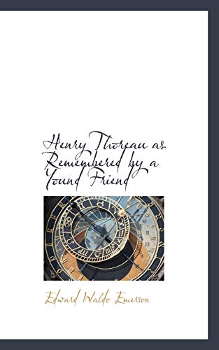 9780559235597: Henry Thoreau as Remembered by a Yound Friend