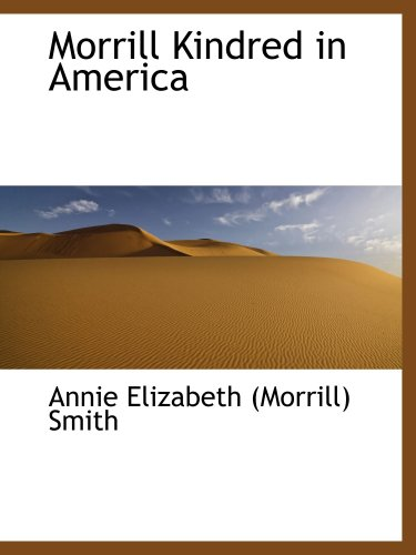 9780559237119: Morrill Kindred in America
