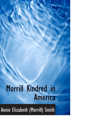 9780559237140: Morrill Kindred in America