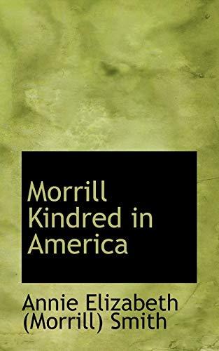 9780559237171: Morrill Kindred in America