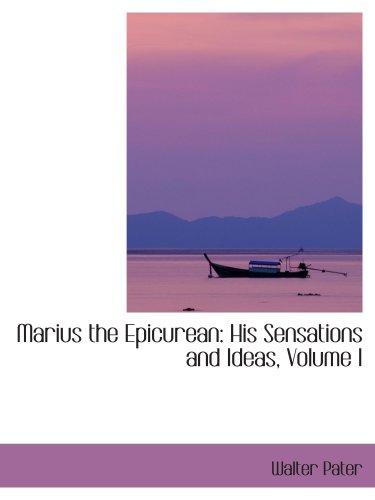 9780559237577: Marius the Epicurean: His Sensations and Ideas, Volume I