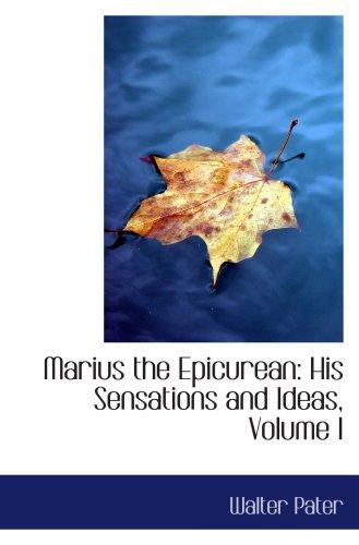 9780559237614: Marius the Epicurean: His Sensations and Ideas, Volume I