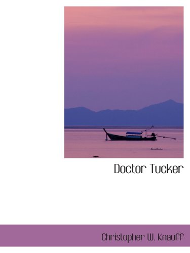9780559239250: Doctor Tucker
