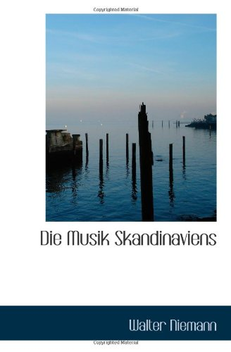 9780559239687: Die Musik Skandinaviens