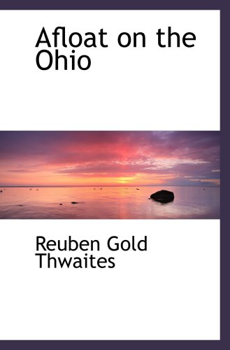 9780559240218: Afloat on the Ohio
