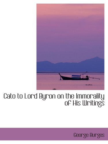 9780559247903: Cato to Lord Byron on the Immorality of His Writings