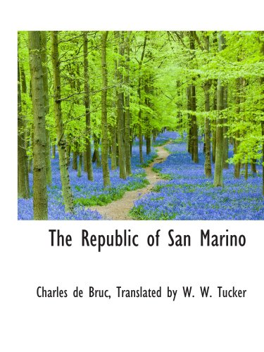 The Republic of San Marino: de Bruc, Translated by W. W. Tucker, Charles