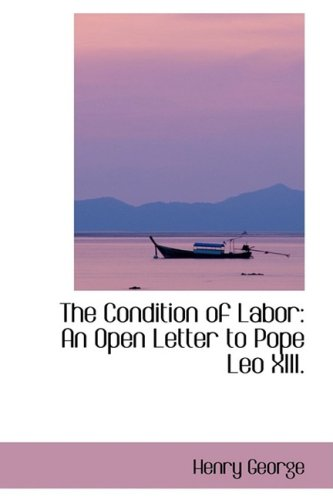 9780559248313: The Condition of Labor: An Open Letter to Pope Leo XIII.