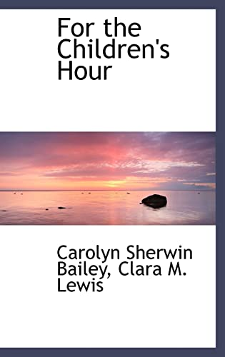 9780559251245: For the Children's Hour