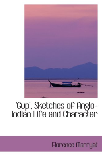 9780559251382: 'Gup', Sketches of Anglo-Indian Life and Character