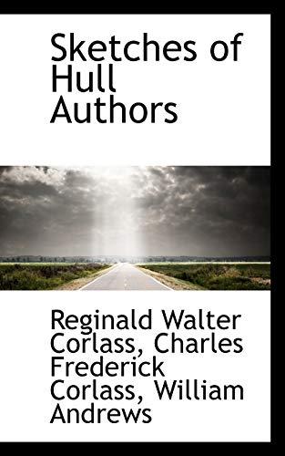 Sketches of Hull Authors: Reginald Walter Corlass