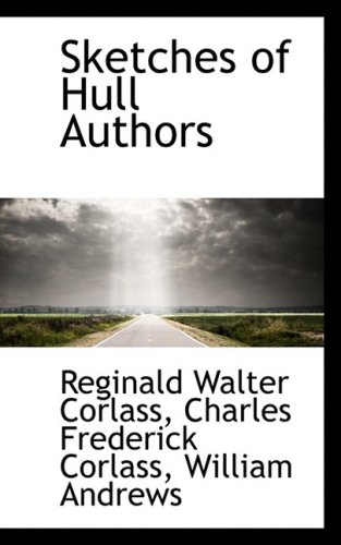Sketches of Hull Authors: Corlass, Reginald Walter