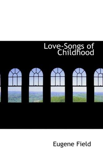 9780559254826: Love-Songs of Childhood