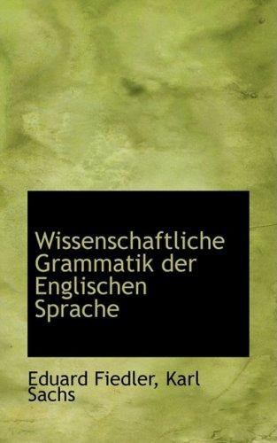 9780559254840: Wissenschaftliche Grammatik Der Englischen Sprache (German Edition)
