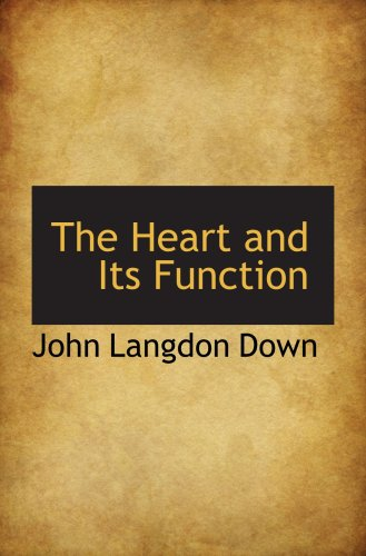9780559255427: The Heart and Its Function