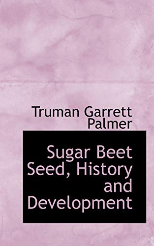 9780559256899: Sugar Beet Seed, History and Development