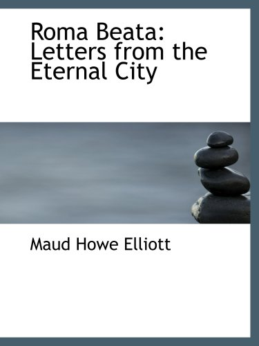 9780559257124: Roma Beata: Letters from the Eternal City