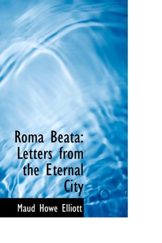 9780559257193: Roma Beata: Letters from the Eternal City