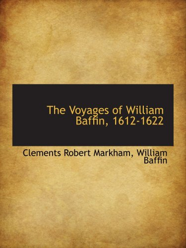 9780559258039: The Voyages of William Baffin, 1612-1622