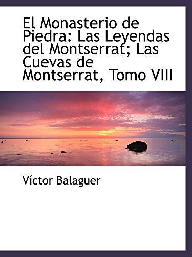 9780559258381: El Monasterio de Piedra: Las Leyendas del Montserrat; Las Cuevas de Montserrat, Tomo VIII