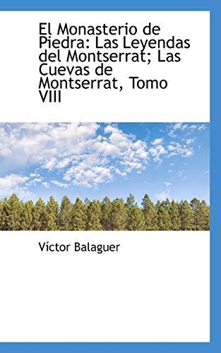 9780559258428: El Monasterio de Piedra: Las Leyendas del Montserrat; Las Cuevas de Montserrat, Tomo VIII: 8