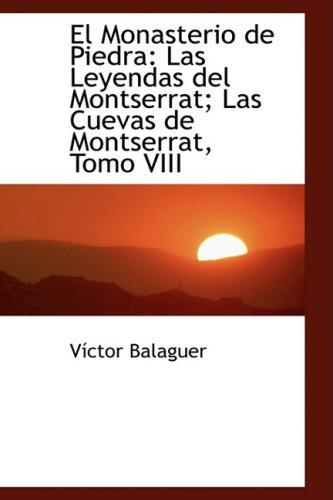 9780559258442: El Monasterio de Piedra: Las Leyendas del Montserrat; Las Cuevas de Montserrat, Tomo VIII: 8