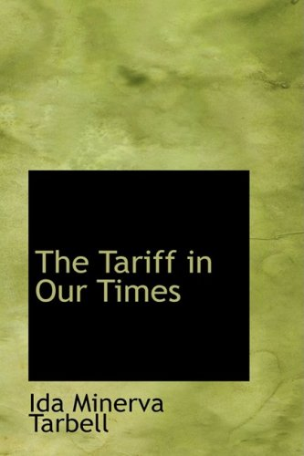 9780559260636: The Tariff in Our Times