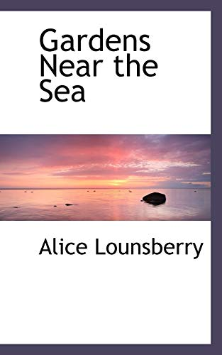 Gardens Near the Sea (Paperback): Alice Lounsberry