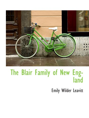 9780559262524: The Blair Family of New England