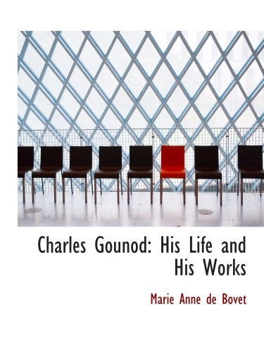 9780559263255: Charles Gounod: His Life and His Works