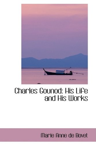 9780559263323: Charles Gounod: His Life and His Works