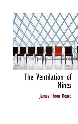 9780559265013: The Ventilation of Mines