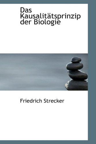 9780559265068: Das Kausalitatsprinzip Der Biologie (German Edition)