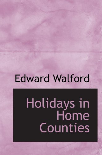 Holidays in Home Counties: Walford, Edward