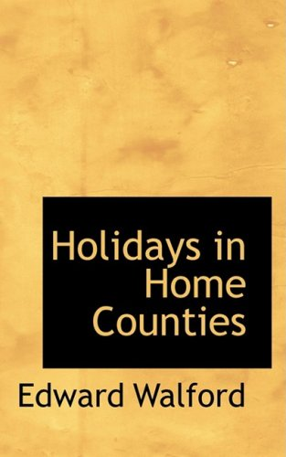 Holidays in Home Counties: Edward Walford