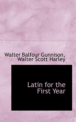 9780559268472: Latin for the First Year