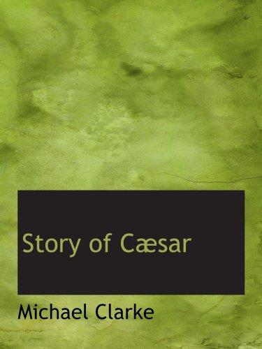 Story of Cæsar (0559270356) by Clarke, Michael