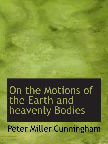 9780559271809: On the Motions of the Earth and heavenly Bodies