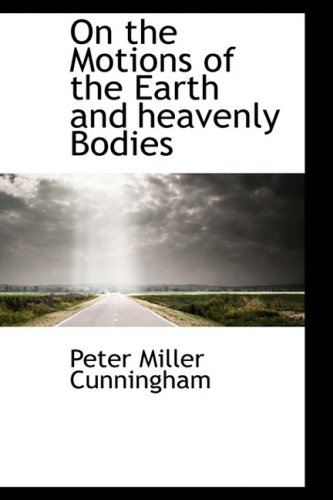 9780559271854: On the Motions of the Earth and heavenly Bodies